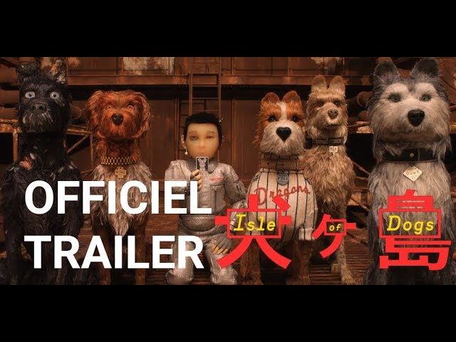 Isle of Dogs   Officiel HD Trailer   2018