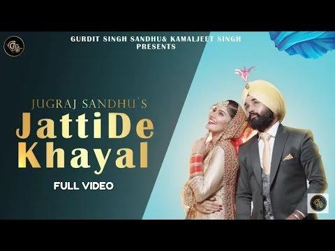 jatti-de-khayal-full-video- -jugraj-sandhu- -freshhitsmusic- -new-punjabi-song-2019