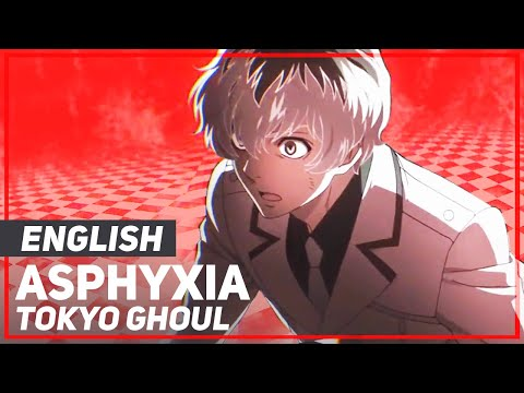 """Tokyo Ghoul :Re - """"Asphyxia"""" (FULL Opening)   ENGLISH Ver   AmaLee"""