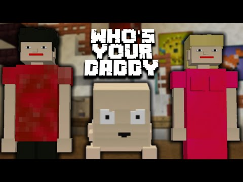 Minecraft: Who's Your Daddy (MAP DOWNLOAD)
