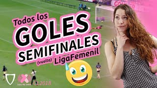 GOLAZO de SOMBRERITO Lizbeth Ovalle - Resumen Goles Liga MX FEMENIL Semifinales Vuelta 2018
