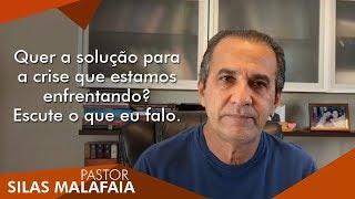 Pastor Silas Malafaia: Quer a solução para a crise que estamos enfrentando?Escute o que eu falo.