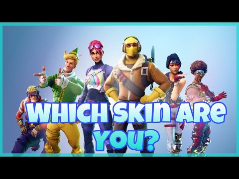 WHICH FORTNITE SKIN ARE YOU??? TAKE THIS QUIZ TO FIND OUT!