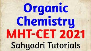 Organic Chemistry | MHT-CET 2021| Chemistry | Class 12