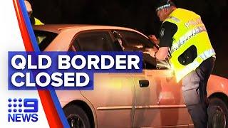 coronavirus: Queensland border is officially closed | Nine News Australia