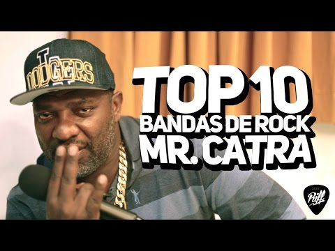 TOP 10 BANDAS DE ROCK - MR CATRA