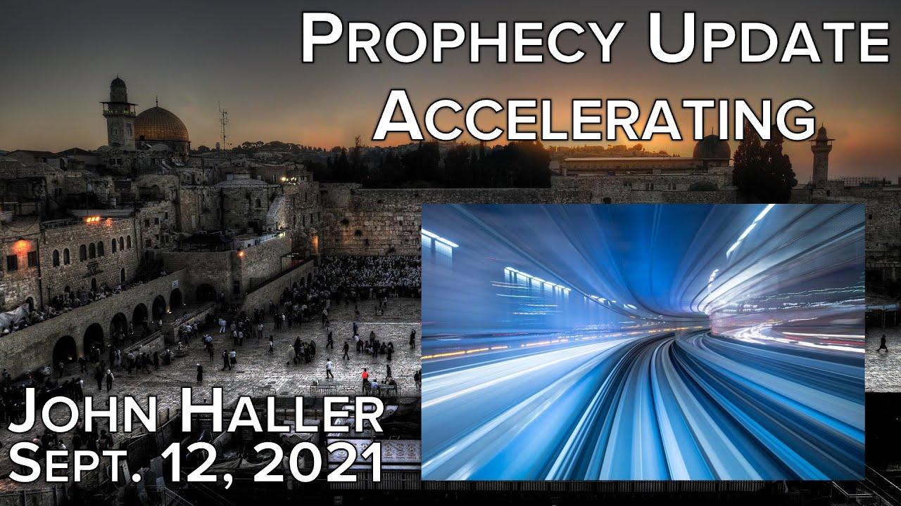 "2021 09 12 John Haller's Prophecy Update ""Accelerating"""