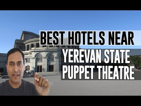 Best Hotel   Accommodation Near Yerevan State Puppet Theatre, Yerevan