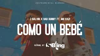 J Balvin, Bad Bunny - COMO UN BEBÉ ft. Mr Eazi (Instrumental) | ReProd. by S'Bling