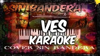 Ves (see) - Sin bandera || karaoke instrumental (sub. English- Español) lyrics