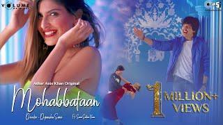 Mohabbataan By Ashar Anis Khan | Ft. Sana Sultan Khan | Tanveer Ghazi | A Volume Original