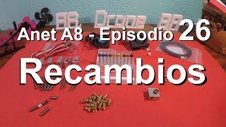 Anet A8 - Recambios indispensables - Episodio 26