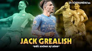 """JACK GREALISH – """"ĐIẾC KHÔNG SỢ SÚNG"""""""