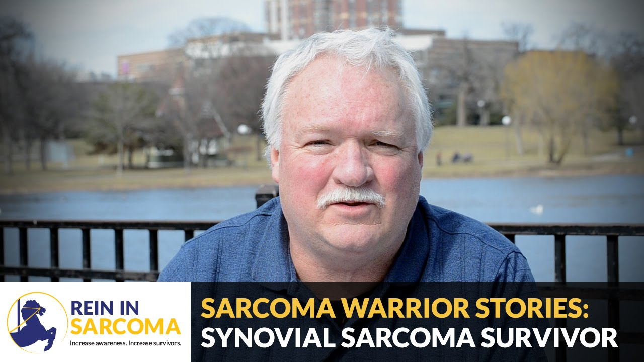 Sarcoma Warrior Stories: Synovial Sarcoma Survivor