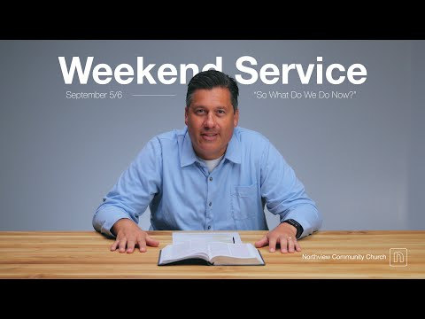 Weekend Service - 09.05.2020 | Northview Community Church
