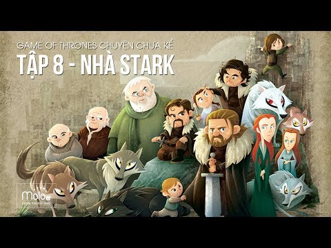 Game of thrones (got) chuyện chưa kể: gia tộc Stark của vùng Winterfell