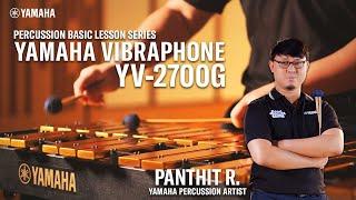 Yamaha Vibraphone YV-2700G [Yamaha Percussion Basic Lesson Series] โดยอาจารย์กาย พันธิตร