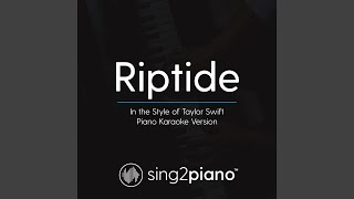 Riptide (In the Style of Taylor Swift) (Piano Karaoke Version)