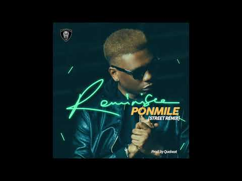 REMINISCE - PONMILE (STREET REMIX) PROD BY QUEBEAT
