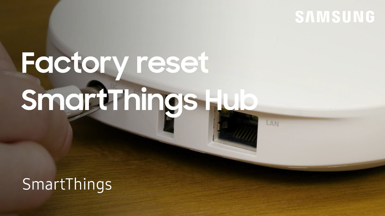 How Do I Factory Reset The Hub Delete A Location Smartthings Support