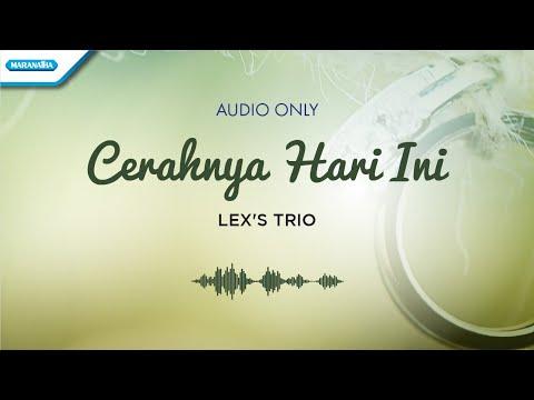 Lex's Trio - Cerahnya Hari Ini
