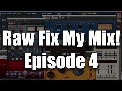 Raw Fix My mix! Episode 4