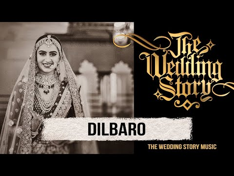Father's Day Special - Dilbaro (Cover By The Wedding Story)