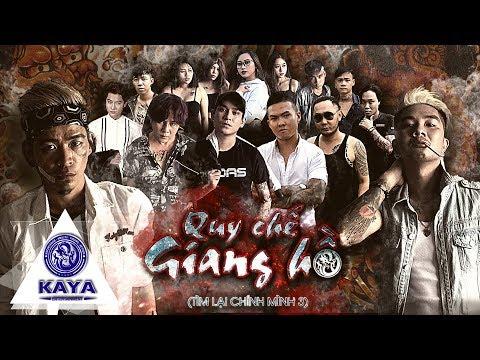 QUY CHẾ GIANG HỒ | Tìm Lại Chính Mình Phần 3 - Khánh Đơn, Ti Gôn, Tuấn Kuppj, Hồ Phong An,KayaClub