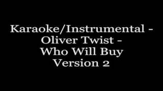 Karaoke/Instrumental - Oliver Twist - Who Will Buy(Version2)
