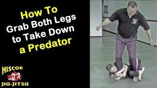 How to take down a predator grabbing both legs