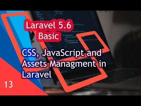CSS, JavaScript and Assets Management in Laravel - Laravel 5.6 for beginner.