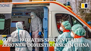 Coronavirus: Italy reports нighest jump in deaths as China announces zero new domestic infections