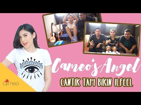 CAMEO'S ANGEL #1 : CANTIK TAPI BIKIN ILFEEL