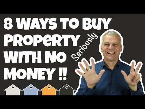 How To Buy UK Property With No Money Down...... 8 Ways!