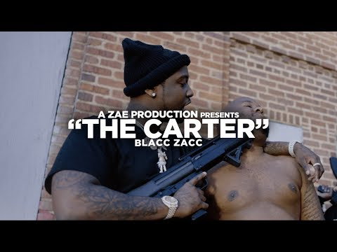 Blacc Zacc - The Carter (Official Music Video) Shot By @AZaeProduction