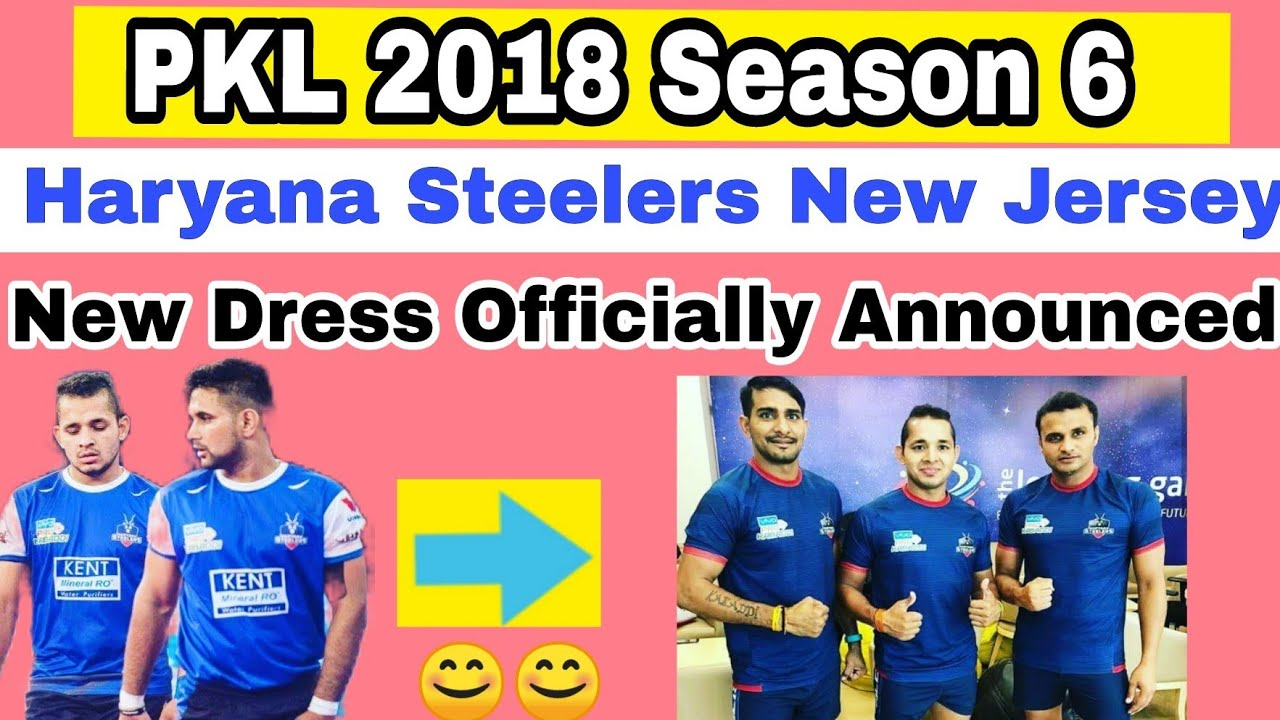 uk availability f404a 1c434 Haryana steelers kabaddi Teams New Jersey And Dress Look Officially  Announced For Pkl 2018 season 6