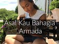 Asal Kau Bahagia Armada Fingerstyle Guitar Cover by Lanvy