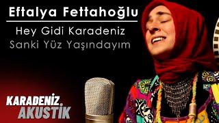 Eftalya - Hey Gidi Karadeniz /  Sanki Yüz Yaşındayım Resimi