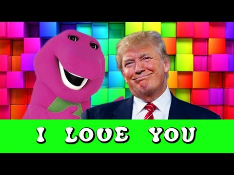 TRUMP SINGS Barney i love you you love me