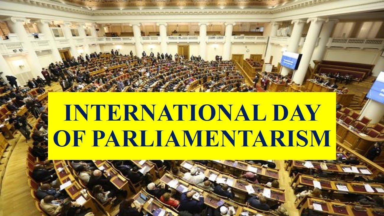International Day Of Parliamentarism - 30 Jun - Youtube