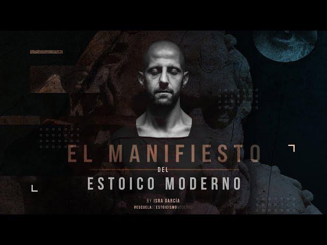EL MANIFIESTO DEL ESTOICO MODERNO || ESCUELA DE ESTOICISMO MODERNO