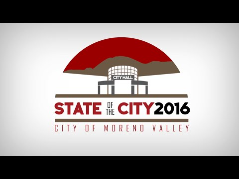 Moreno Valley - 2016 State of the City - Video Presentation