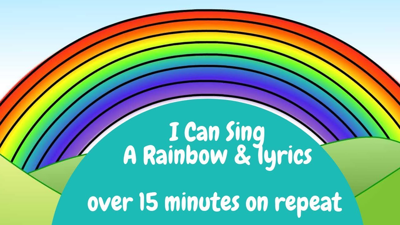 Rainbow Song I Can Sing A Rainbow Amp Lyrics On Repeat