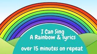 Rainbow Song I Can Sing A Rainbow Lyrics On Repeat Youtube