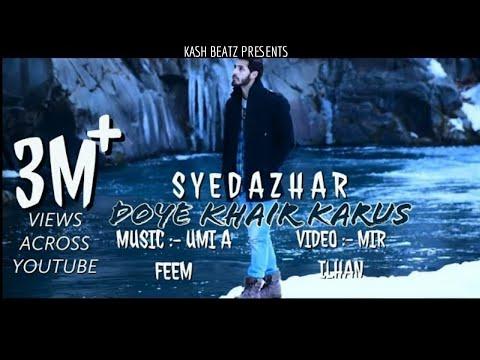 DOYE KHAIR KARUS | SYED AZHAR | UMI A FEEM |ILHAAN l E-STREET BEATZ|KASHMIRI HIT SONG