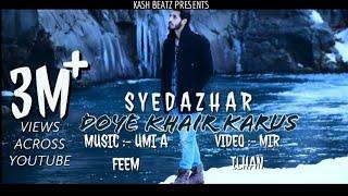 DOYE KHAIR KARUS | SYED AZHAR | EVIL STREET PRODUCTIONS| KASHMIRI HIT SONG