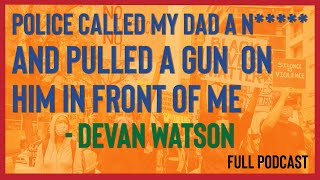 I Saw a Police Officer Point a Gun to My Dad's Head and that's Why I'm Protesting | Full Podcast