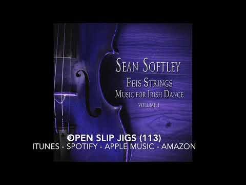 Open Slip Jigs (113) - Sean Softley - Feis Strings: Music for Irish Dance