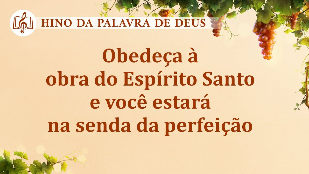 """Hinos de louvor 2020 """"Obedeça à obra do Espírito Santo e você estará na senda da perfeição"""""""