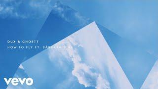 Baixar DUX, Ghostt - How to Fly (Pseudo Video) ft. Bárbara Dias